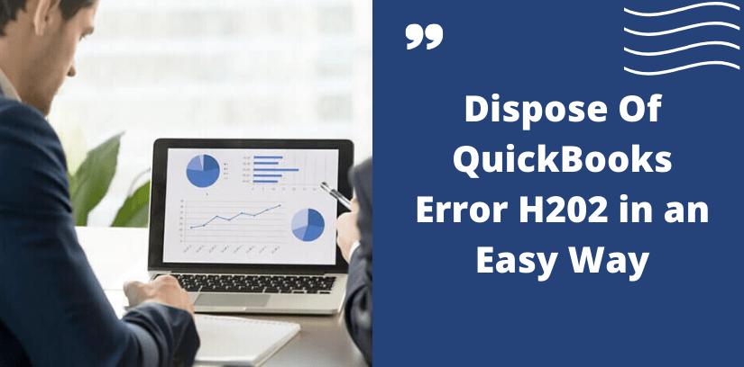 Dispose Of QuickBooks Error H202
